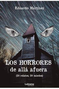 bm-los-horrores-de-alla-afuera-20-relatos-20-miedos-letrame-9788418468810
