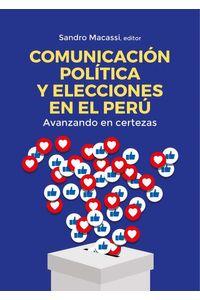 bm-comunicacion-politica-y-elecciones-en-el-peru-avanzando-en-certezas-fondo-editorial-de-la-pucp-9786123176082