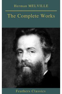 bw-herman-melville-the-complete-works-feathers-classics-feathers-classics-9782378076870