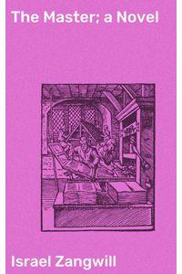 bw-the-master-a-novel-good-press-4064066201678
