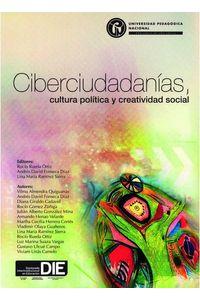 bw-ciberciudadaniacuteas-cultura-poliacutetica-y-creatividad-social-universidad-pedaggica-nacional-9789588650968