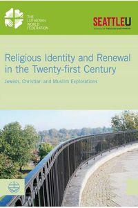 bw-religious-identity-and-renewal-in-the-twentyfirst-century-evangelische-verlagsanstalt-9783374045969