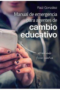 bw-manual-de-emergencia-para-agentes-de-cambio-educativo-granica-9786070093265