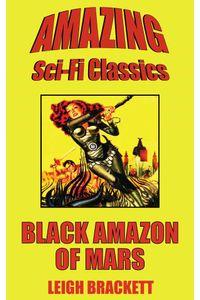 bw-black-amazon-of-mars-amazing-scifi-classics-9781518386879