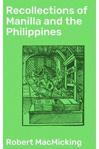 bw-recollections-of-manilla-and-the-philippines-good-press-4057664568403