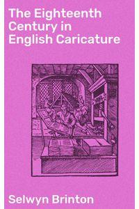 bw-the-eighteenth-century-in-english-caricature-good-press-4064066239138