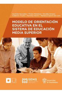 bw-modelo-de-orientacioacuten-educativa-en-el-sistema-de-educacioacuten-media-superior-editorial-universidad-de-guadalajara-9786077427346