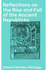 bw-reflections-on-the-rise-and-fall-of-the-ancient-republicks-good-press-4064066217815