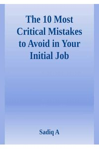 bw-the-10-most-critical-mistakes-to-avoid-in-your-initial-job-elim-publishers-9783969870105