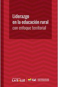 bw-liderazgo-en-la-educacioacuten-rural-con-enfoque-territorial-u-de-la-salle-9789585136021