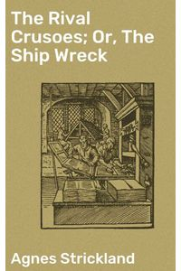 bw-the-rival-crusoes-or-the-ship-wreck-good-press-4064066142674