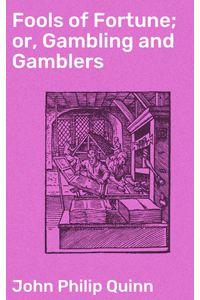 bw-fools-of-fortune-or-gambling-and-gamblers-good-press-4064066231118