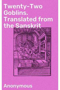 bw-twentytwo-goblins-translated-from-the-sanskrit-good-press-4064066233068