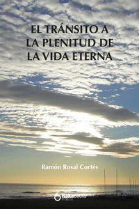 bw-transito-a-la-plenitud-de-la-vida-eterna-hakabooks-9788418575235