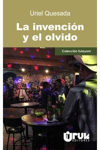 bw-la-invencioacuten-y-el-olvido-uruk-editores-sociedad-annima-9789930595022