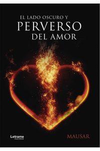 bw-el-lado-oscuro-y-perverso-del-amor-letrame-grupo-editorial-9788418542688