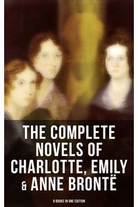 bw-the-complete-novels-of-charlotte-emily-amp-anne-bronteuml-8-books-in-one-edition-musaicum-books-9788027231041