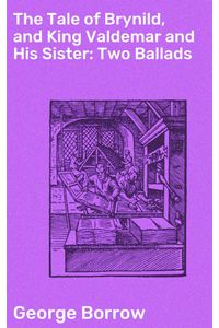 bw-the-tale-of-brynild-and-king-valdemar-and-his-sister-two-ballads-good-press-4064066160661