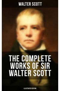bw-the-complete-works-of-sir-walter-scott-illustrated-edition-musaicum-books-9788075833839