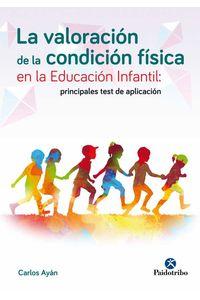 bw-la-valoracioacuten-de-la-condicioacuten-fiacutesica-en-la-educacioacuten-infantil-paidotribo-9788499106908
