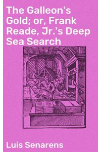 bw-the-galleons-gold-or-frank-reade-jrs-deep-sea-search-good-press-4064066135898