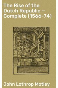 bw-the-rise-of-the-dutch-republic-mdash-complete-156674-good-press-4064066233914