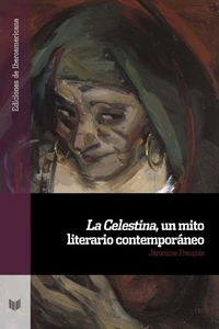 bw-la-celestina-un-mito-literario-contemporaacuteneo-iberoamericana-editorial-vervuert-9783968690179