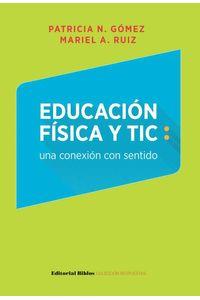 bw-educacioacuten-fiacutesica-y-tic-una-conexioacuten-con-sentido-editorial-biblos-9789876912419