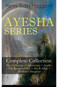 bw-ayesha-series-ndash-complete-collection-she-a-history-of-adventure-ayesha-the-return-of-she-she-amp-allan-wisdoms-daughter-eartnow-9788026852339