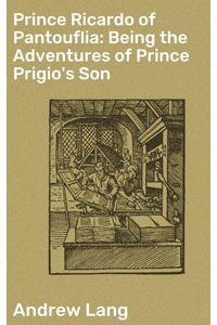 bw-prince-ricardo-of-pantouflia-being-the-adventures-of-prince-prigios-son-good-press-4064066211554