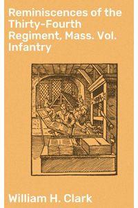 bw-reminiscences-of-the-thirtyfourth-regiment-mass-vol-infantry-good-press-4064066143626