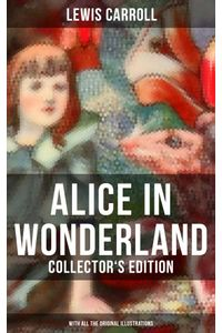 bw-alice-in-wonderland-collectors-edition-with-all-the-original-illustrations-musaicum-books-9788027231652