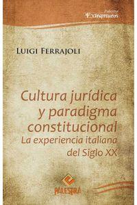 bw-cultura-juriacutedica-y-paradigma-constitucional-palestra-editores-9786123250096