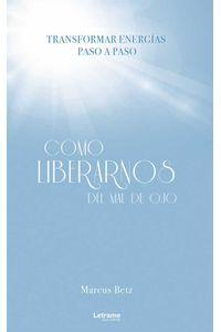 bw-coacutemo-liberarnos-del-mal-de-ojo-letrame-grupo-editorial-9788418512773