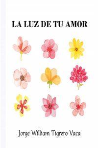 bw-la-luz-de-tu-amor-luna-nueva-ediciones-9789942842169