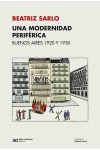 bw-una-modernidad-perifeacuterica-buenos-aires-1920-y-1930-siglo-xxi-editores-9789876299916