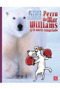 bw-perro-de-mar-williams-y-el-norte-congelado-fondo-de-cultura-econmica-9786071649584