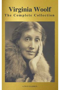 bw-virginia-woolf-the-complete-collection-active-toc-a-to-z-classics-atoz-classics-9782378072230