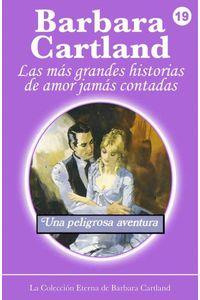 bw-una-peligrosa-aventura-barbara-cartland-ebooks-ltd-9781782133117