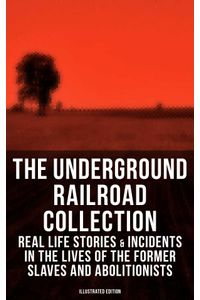 bw-the-underground-railroad-collection-real-life-stories-of-the-former-slaves-and-abolitionists-musaicum-books-9788027225521