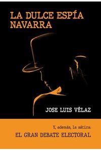 bw-la-dulce-espiacutea-navarra-ulzama-ediciones-9788412257922