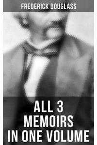 bw-frederick-douglass-all-3-memoirs-in-one-volume-musaicum-books-9788027240302