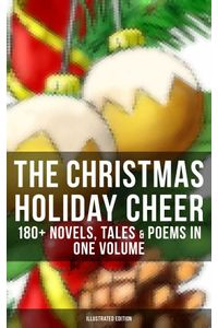 bw-the-christmas-holiday-cheer-180-novels-tales-amp-poems-in-one-volume-illustrated-edition-musaicum-books-9788027221936