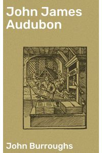 bw-john-james-audubon-good-press-4064066213954