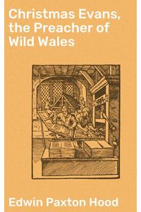 bw-christmas-evans-the-preacher-of-wild-wales-good-press-4064066140106