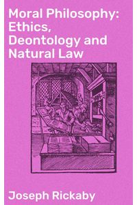 bw-moral-philosophy-ethics-deontology-and-natural-law-good-press-4064066245818