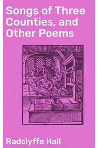 bw-songs-of-three-counties-and-other-poems-good-press-4064066233488