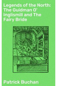 bw-legends-of-the-north-the-guidman-o-inglismill-and-the-fairy-bride-good-press-4064066141363