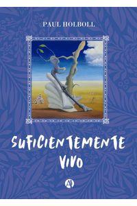 bw-suficientemente-vivo-editorial-autores-de-argentina-9789878705460
