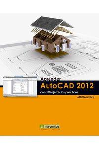 bw-aprender-autocad-2012-con-100-ejercicios-praacutecticos-marcombo-9788426718471